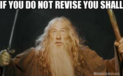 Meme Creator - IF YOU DO NOT REVISE YOU SHALL NOT PASS ...