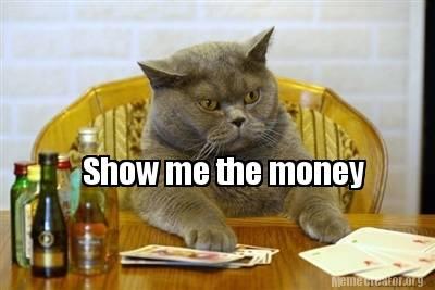 Meme Creator Funny Show Me The Money Generator At