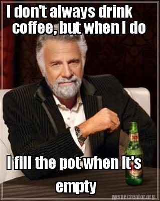 Doeant Drink Coffee Meme