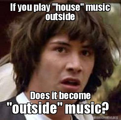 The gallery for house music meme for Play house music