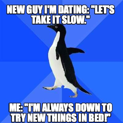 guy wants to take it slow dating