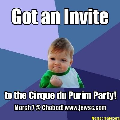 Meme Creator Got An Invite To The Cirque Du Purim Party